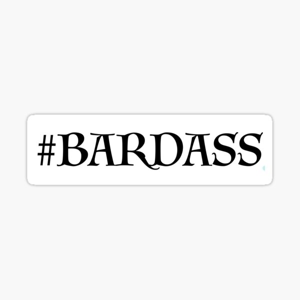 #BardAss Sticker