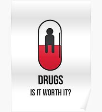 Drugs: Is It Worth It? Poster