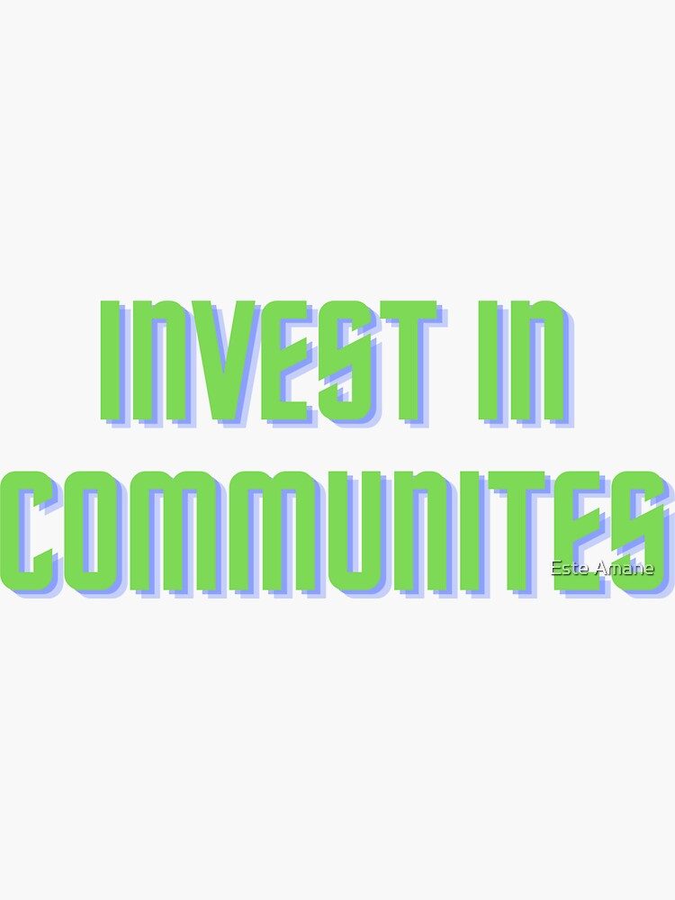 Invest In Communites (Neo) by madalynwilliams