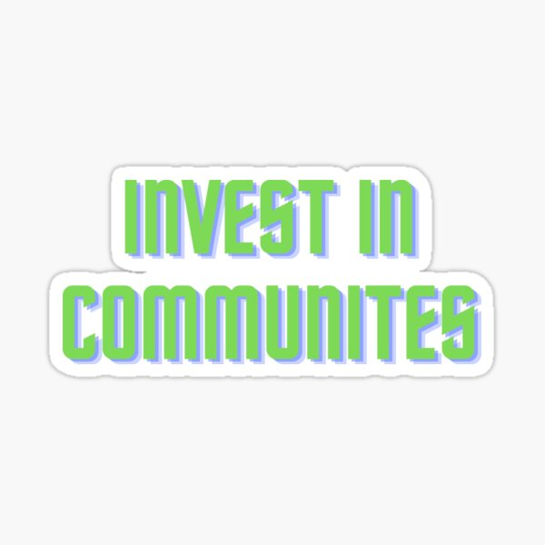 Invest In Communites (Neo) Sticker