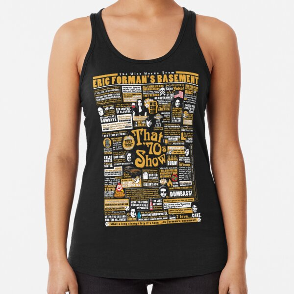 The Wise Words From Eric Forman's Basement Racerback Tank Top