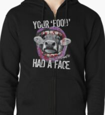 VeganChic ~ Your Food Had A Face Zipped Hoodie