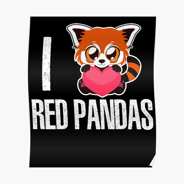 I Really Love Red Pandas Poster