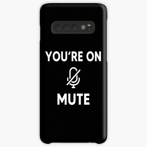 You Are On Mute Samsung Galaxy Snap Case