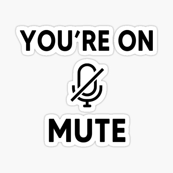 You Are On Mute Sticker