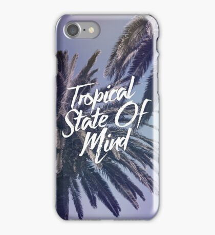Tropical State Of Mind iPhone Case/Skin
