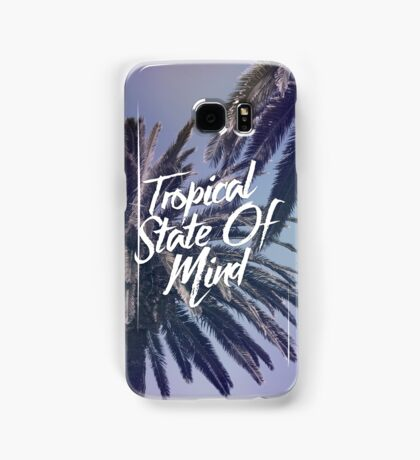 Tropical State Of Mind Samsung Galaxy Case/Skin