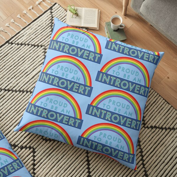 Proud to be an Introvert Floor Pillow