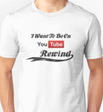 I Want To Be On YouTube Rewind Unisex T-Shirt