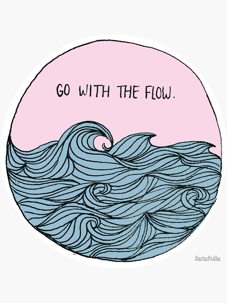Go With The Flow by liatafolla