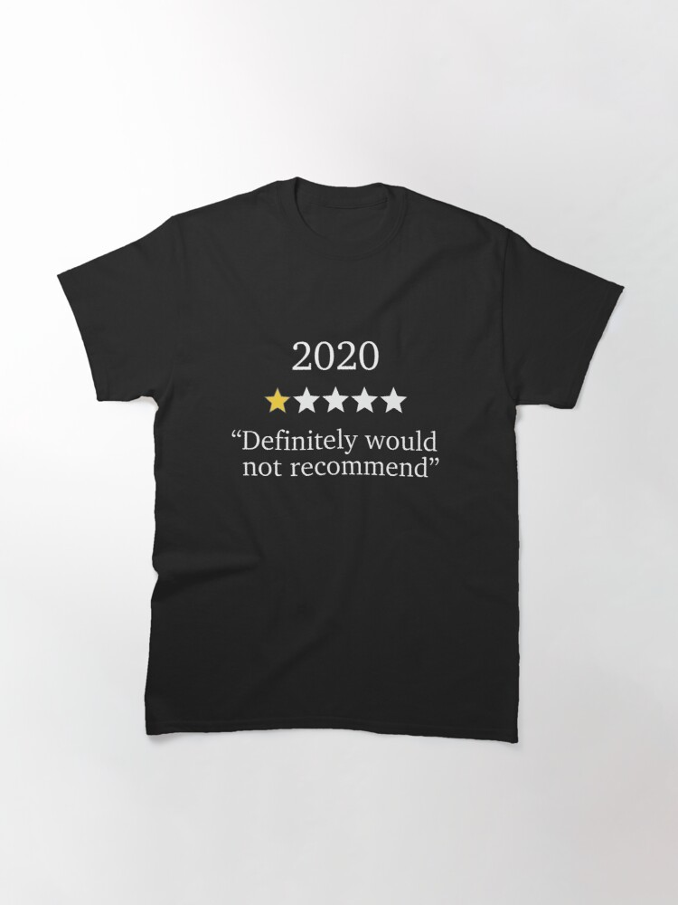 Alternate view of Funny 2020 One Star Rating - Would Not Recommend - Bad Year Classic T-Shirt