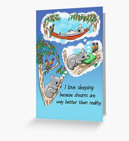 Koala dreams - I love sleeping Greeting Card