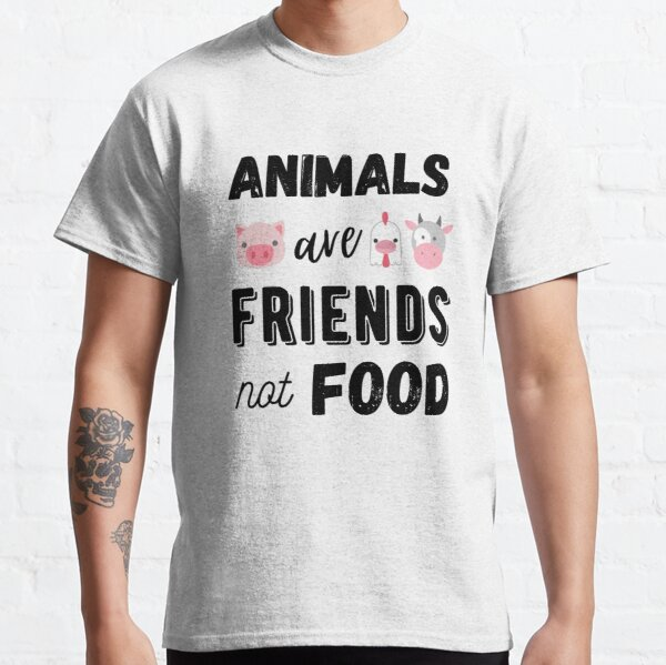 Animals Are Friends Not Food, Vegan Statement, Protect Animals Classic T-Shirt
