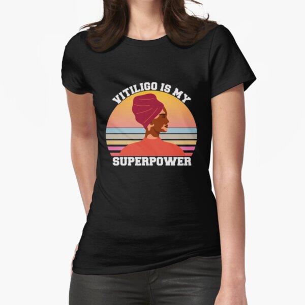 Vitiligo is my Superpower  - Vitiligo  Fitted T-Shirt