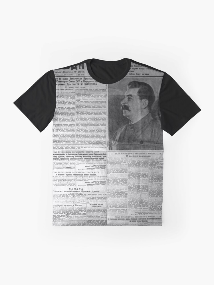 Alternate view of The front page of Pravda on 23 June 1941, including a printed radio speech by Molotov Graphic T-Shirt