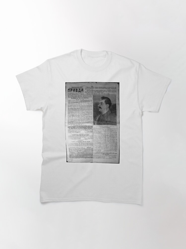 Alternate view of The front page of Pravda on 23 June 1941, including a printed radio speech by Molotov Classic T-Shirt