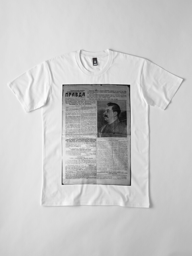 Alternate view of The front page of Pravda on 23 June 1941, including a printed radio speech by Molotov Premium T-Shirt