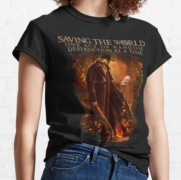 Saving The World One Act of Random Destruction at a Time  Classic T-Shirt
