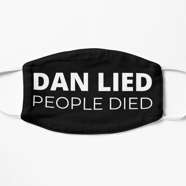 Dan Lied, People Died Flat Mask