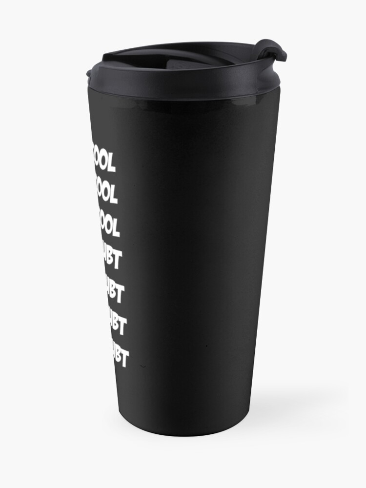Alternate view of Cool Cool Cool No Doubt No Doubt No Doubt Travel Mug