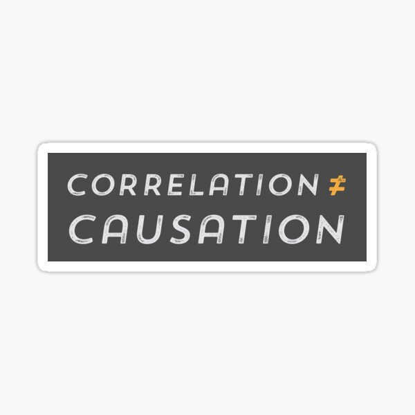 Correlation is not Causation Glossy Sticker