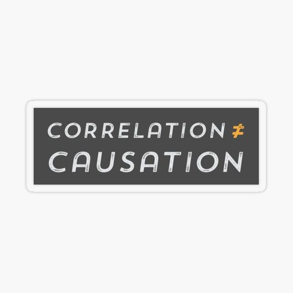 Correlation is not Causation Transparent Sticker