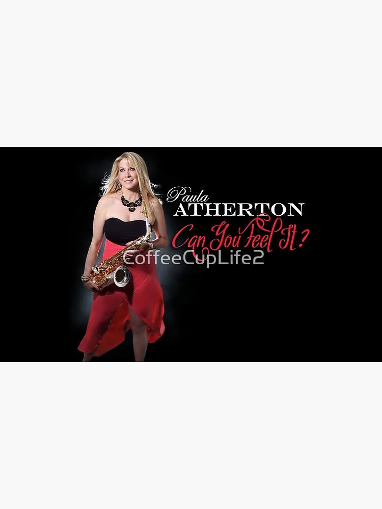 Paula Atherton Can You Feel It? by CoffeeCupLife2