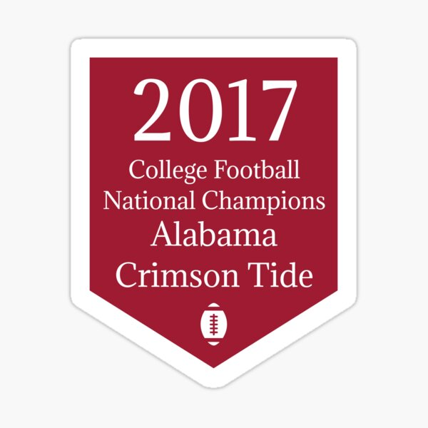 CFB National Champions - Alabama 2017 Sticker
