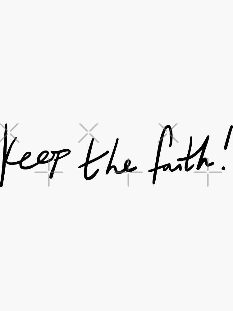 Keep The Faith! by MickyDeeTees