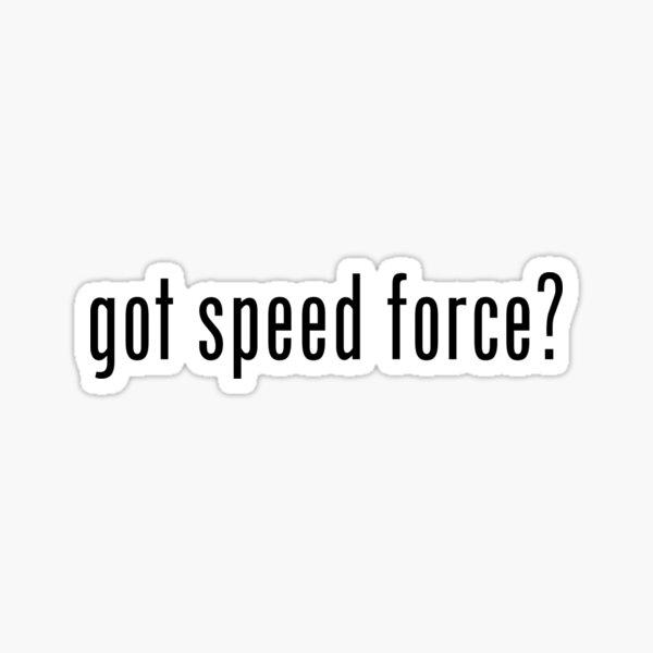 got speed force? Sticker