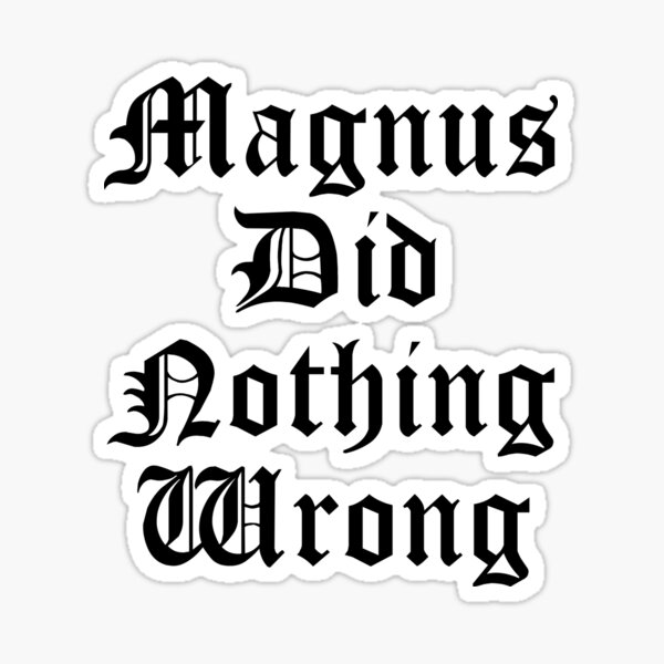 Magnus did nothing wrong Sticker