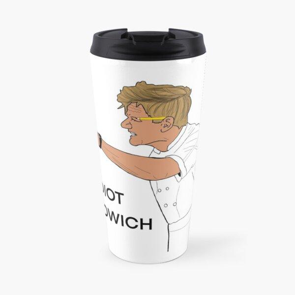 gordon ramsay idiot sandwich Travel Mug