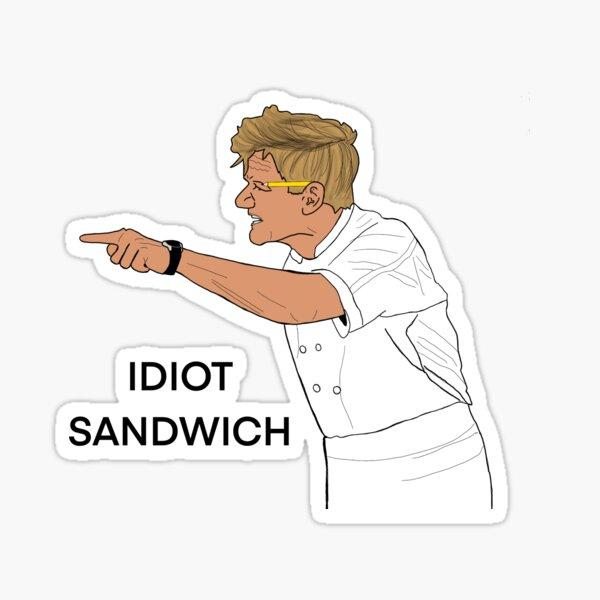 gordon ramsay idiot sandwich Sticker