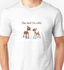 She Said I'm Cute! T-Shirt