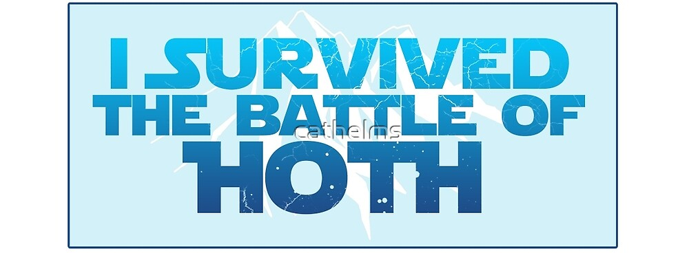I Survived The Battle of Hoth by cathelms