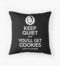 Keep Quiet, and You'll Get Cookies. Lots of cookies. Throw Pillow
