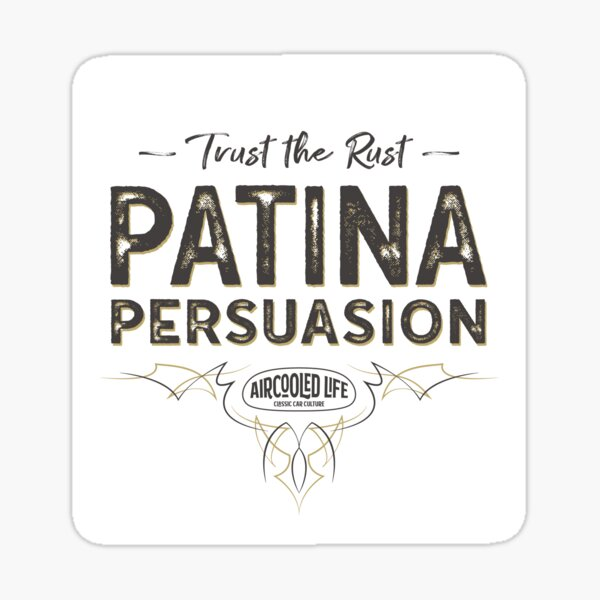 Trust The Rust - Patina Persuasion Aircooled Life Sticker