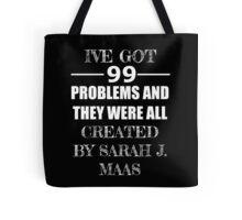 99 Problems Tote Bag
