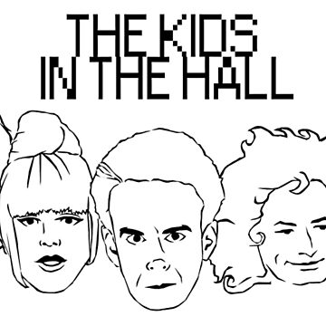 The Kids In The Hall by crushedheads