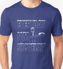 Everyday I'm Shovelin' T-Shirt