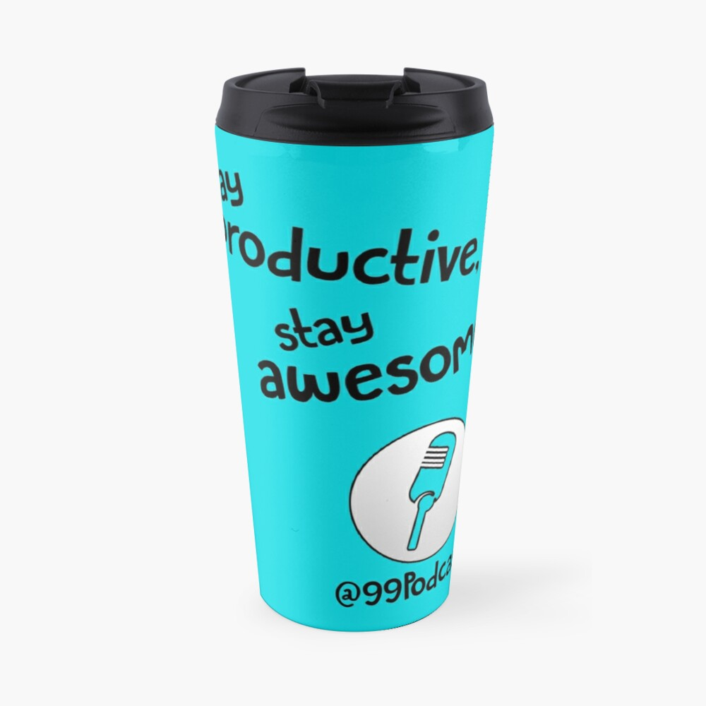 Stay Productive, Stay Awesome - 99% Perspiration Travel Mug