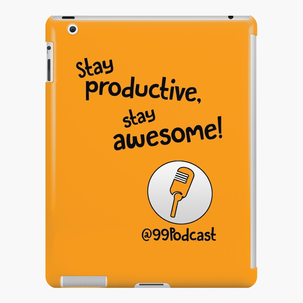 Stay Productive, Stay Awesome - 99% Perspiration iPad Case & Skin