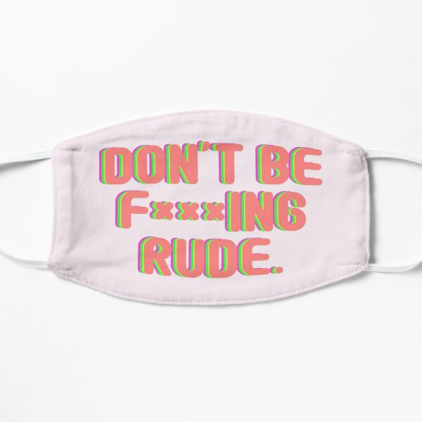 Bratz quote - Don't be rude Flat Mask