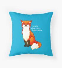 """You're doing well. Keep going."" Fox Throw Pillow"