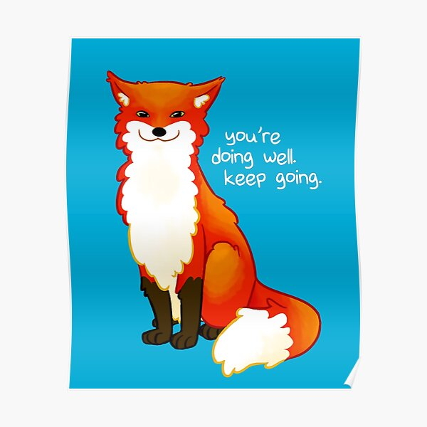 """""""You're doing well. Keep going."""" Fox Poster"""