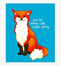 """""""You're doing well. Keep going."""" Fox Photographic Print"""