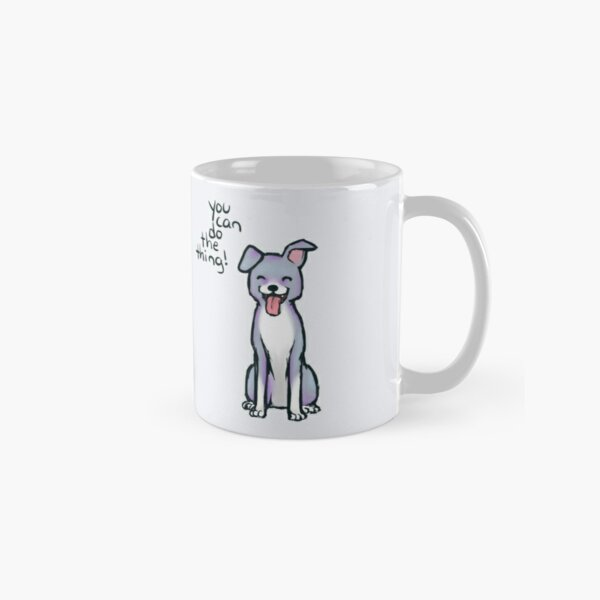"""""""You can do the thing!"""" Pup Dog Classic Mug"""