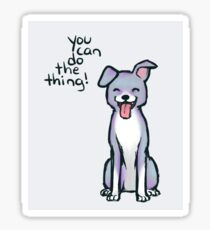 """You can do the thing!"" Pup Dog Sticker"