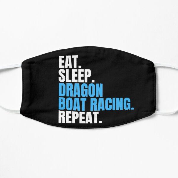 Eat Sleep Dragon Boat Racing Repeat Mask