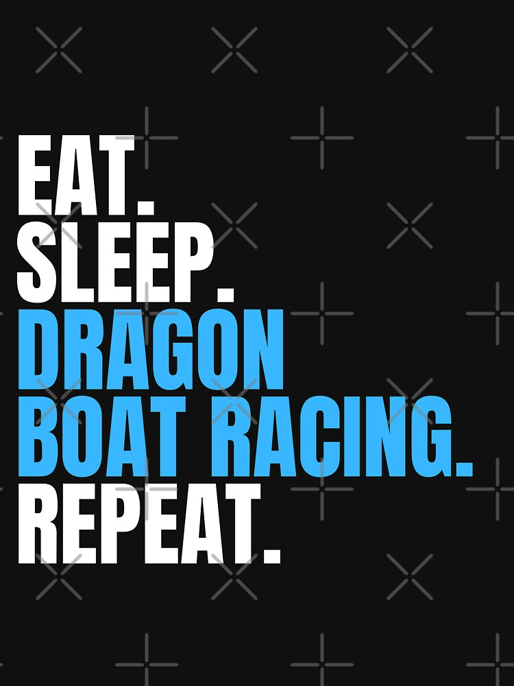 Eat Sleep Dragon Boat Racing Repeat by herdesignverse